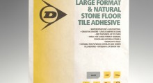Dunlop sets the trend with its Large Format and Natural Stone Adhesive