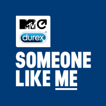 Durex and the MTV Staying Alive Foundation's 'Someone Like Me' gets people talking about better and safer sex